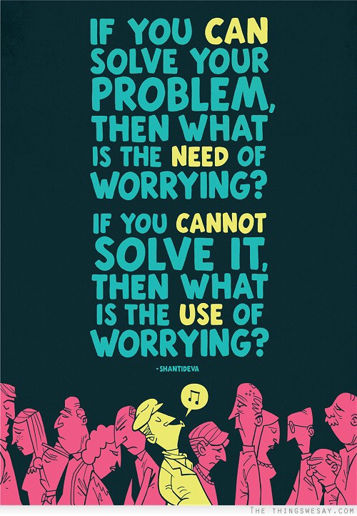 Solve your problems without worrying.